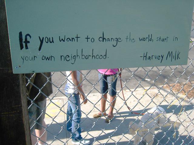 Quesada Garden - Harvey Milk quote